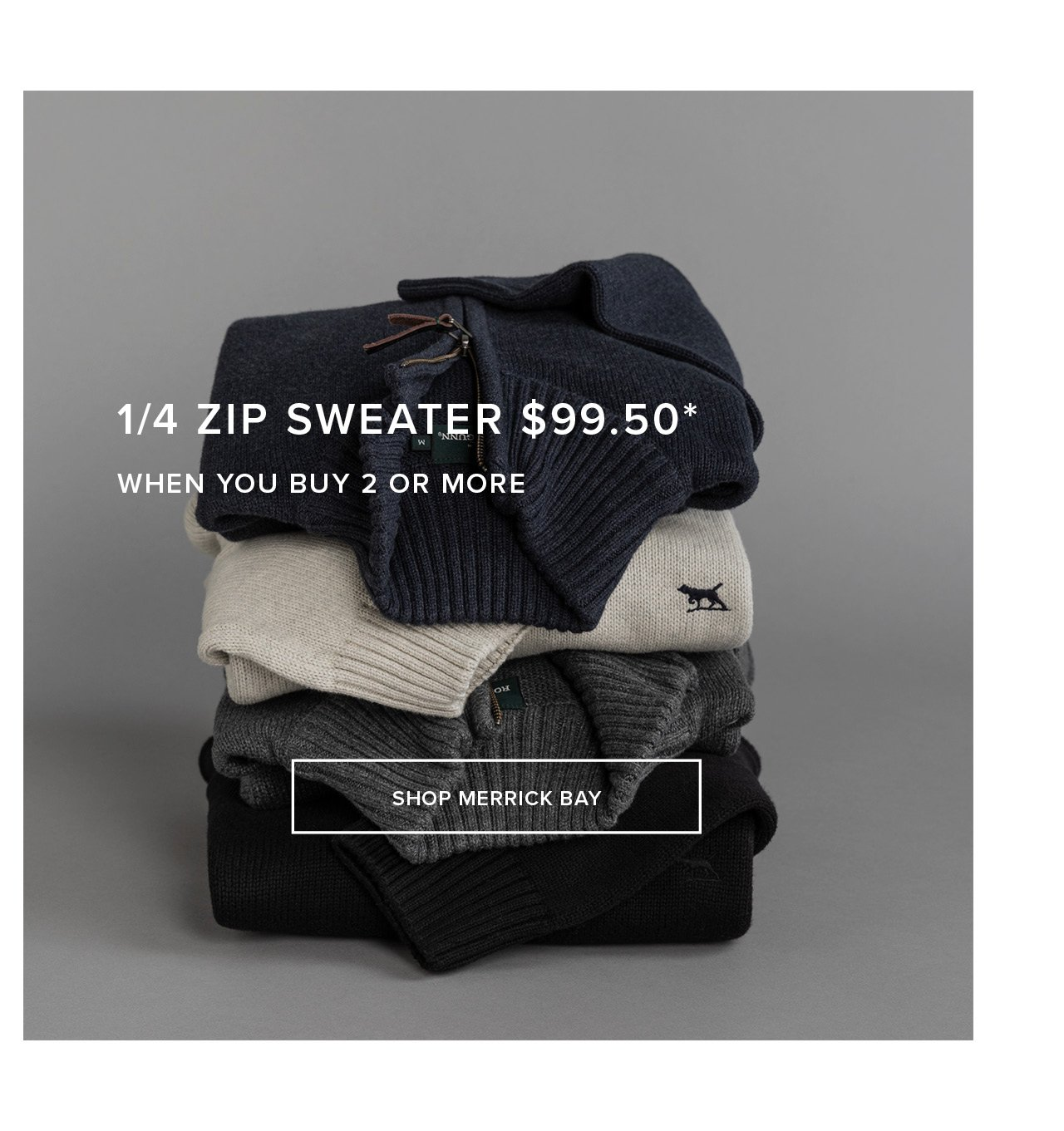 1/4 Zip Sweater - $99.50* When You Buy 2 Or More
