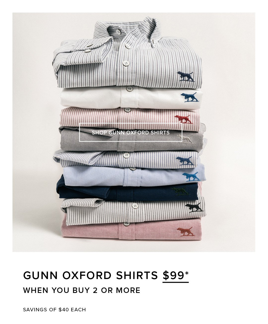 Gunn Oxford Shirts- $99* When You Buy 2 Or More