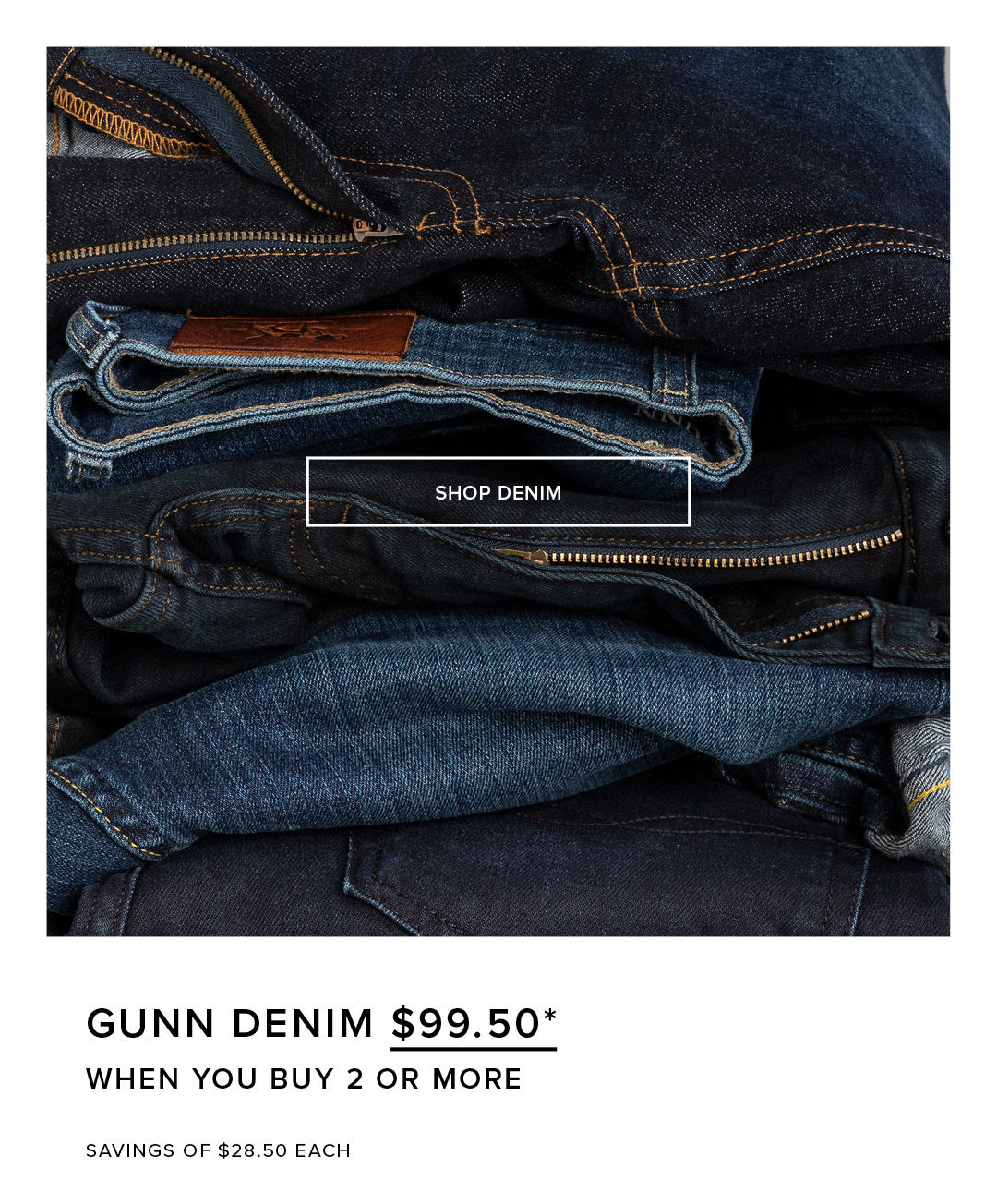 Gunn Denim - $99.50* When You Buy 2 Or More