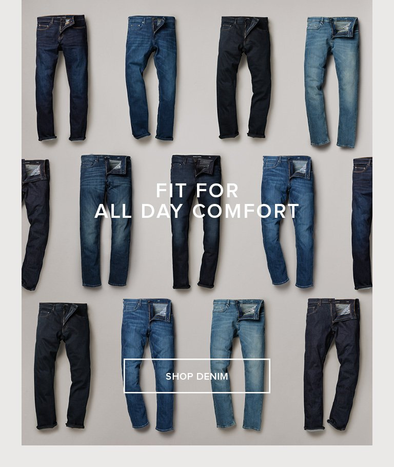 Fit For All Day Comfort - Shop Denim