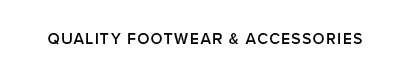 Quality Footwear & Accessories