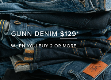 Gunn Denim $129* When you Buy 2 Or More* - Shop Now