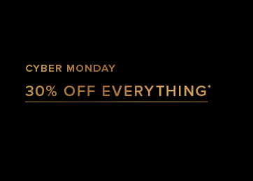 Cyber Monday - 30% Off Everything