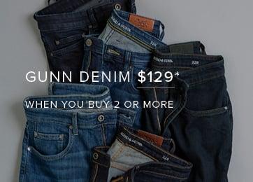 Gunn Denim $129* When you Buy 2 Or More - Shop Now