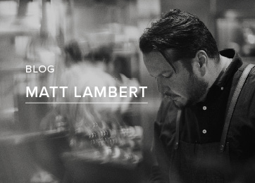Blog - Introducing Matt Lambert - Read Here