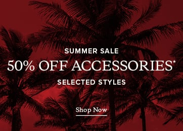Summer Sale - 50% OFF* Selected Styles - Shop Sale Accessories